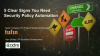 5 Signs You Need to Automate Your Security Operations