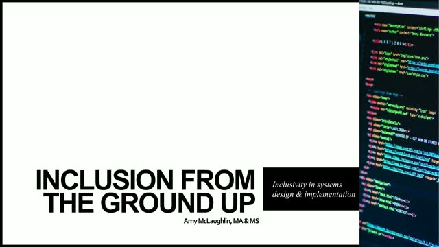 Inclusion from the Ground Up: Inclusivity in Systems Design and Implementation
