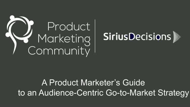 A Product Marketer's Guide to an Audience-Centric Go-to-Market