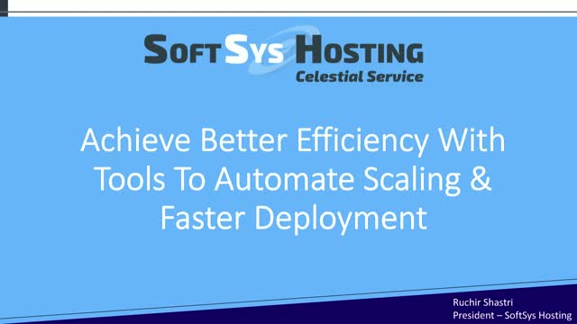 Achieve Better Efficiency With Tools To Automate Scaling & Faster Deployment