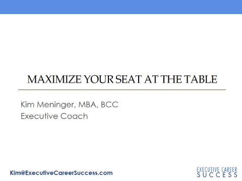 Maximize Your Seat at the Table