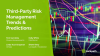 Third-Party Risk Management Trends & Predictions