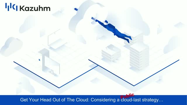 "Get Your Head Out of The Cloud: Considering a ""cloud-last"" strategy"