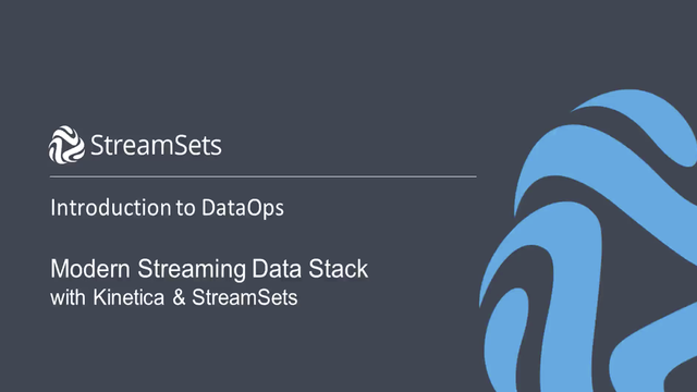 Modern Streaming Data Stack with Kinetica & StreamSets