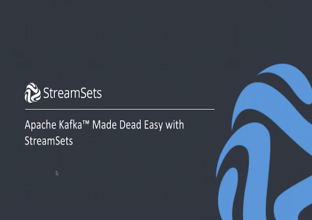 Making Apache Kafka Dead Easy With StreamSets