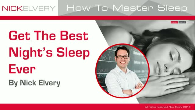 How To Master Sleep - Get The Best Night's Sleep Ever