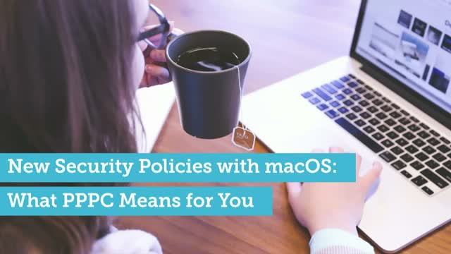 New Security Policies with macOS: What PPPC Means for You