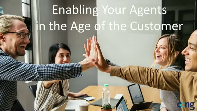 Enabling Your Agents in the Age of the Customer