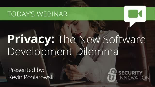 Privacy: The New Software Development Dilemma