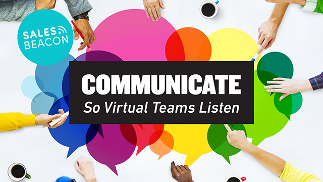 Communicate So Virtual Teams Listen