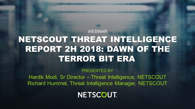 NETSCOUT Threat Intelligence Report 2H 2018: Dawn of the Terrorbit Era
