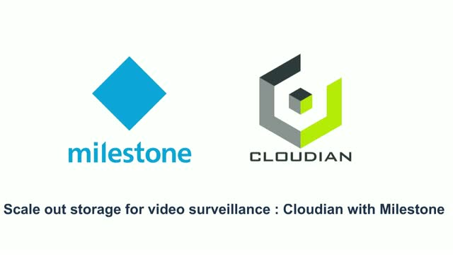Scale out storage for video surveillance : Cloudian with Milestone