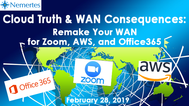 Cloud Truth & WAN Consequences: Remake Your WAN for Zoom, AWS, and Office365