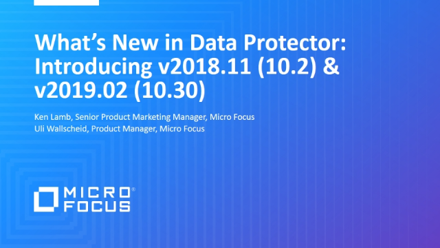 What's New in Data Protector: Introducing v2018.11 (10.2) and v2019.02 (10.30)