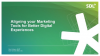 Aligning your Marketing Tools for Better Digital Experiences