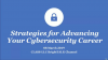 Strategies for Advancing Your Cybersecurity Career