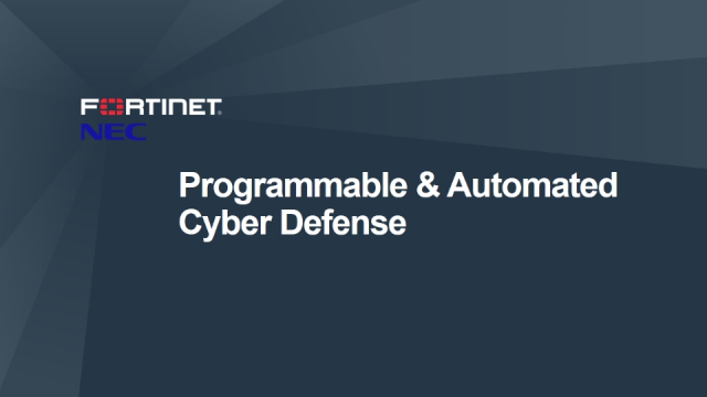 NEC and Fortinet joint cyber defense solution for Software Defined Networking