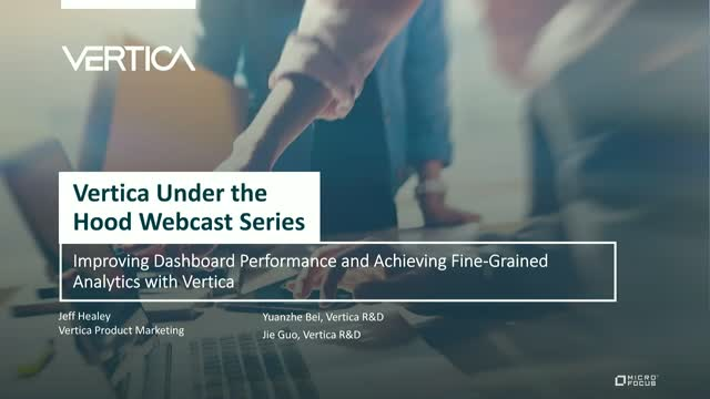 Improving Dashboard Performance, Achieving Fine-Grained Analytics with Vertica