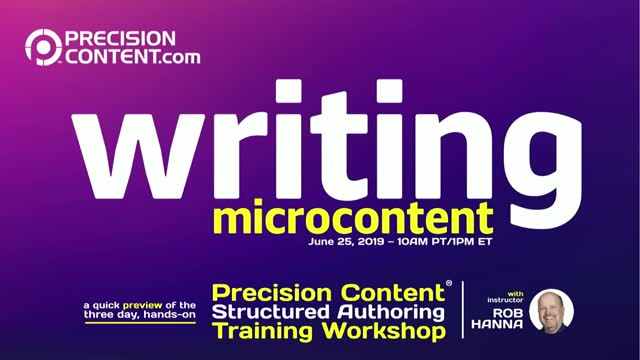 Writing Microcontent: Precision Content Structured Authoring Workshop Preview