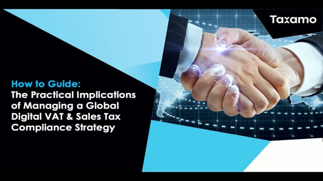 Practicalities of Managing a Global Digital VAT/Sales Tax Compliance Strategy