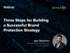 Three Steps for Building a Successful Brand Protection Strategy