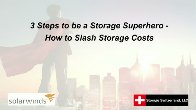 3 Steps to be a Storage Superhero - How to Slash Storage Costs
