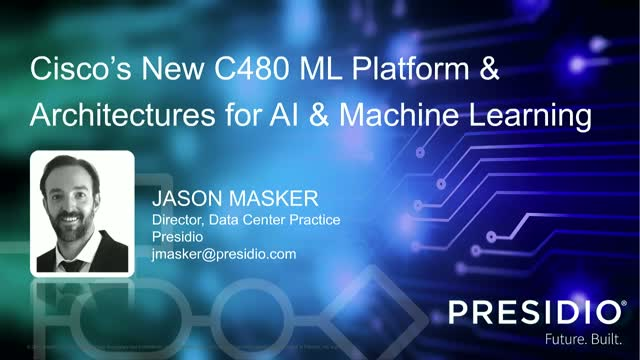 Cisco's New UCS 480 ML Platform & Architectures for AI & Machine Learning