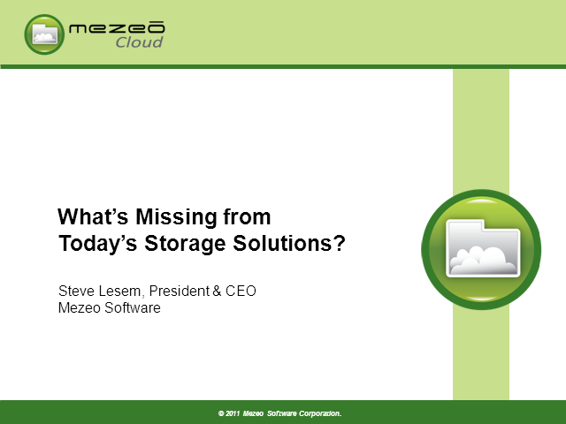 What's Missing from Today's Storage Cloud Solutions?