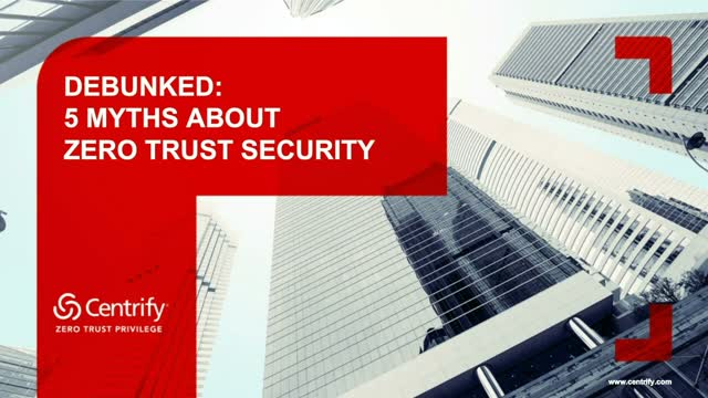 Debunked: 5 Myths About Zero Trust Security