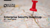 Enterprise Security Roadmap: Solutions & Licensing for the Next Gen SOC