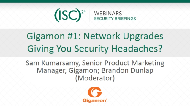 Gigamon #1: Network Upgrades Giving You Security Headaches?