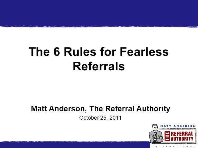 6 Rules for Fearless Referrals