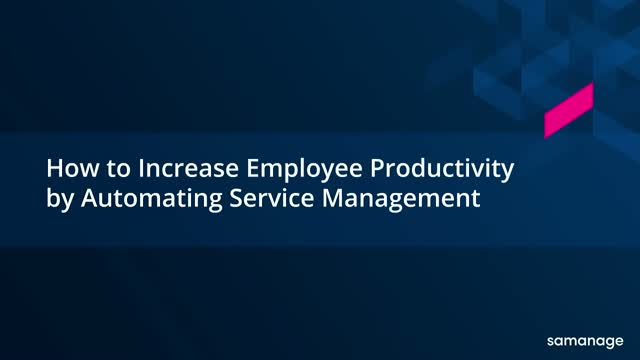 How to Increase Employee Productivity by Automating Service Management