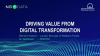 Driving Value From Digital Transformation