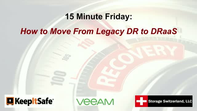 15 Minute Friday: How to Move From Legacy DR to DRaaS
