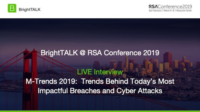 M-Trends 2019: Trends Behind Today's Most Impactful Breaches and Cyber Attacks