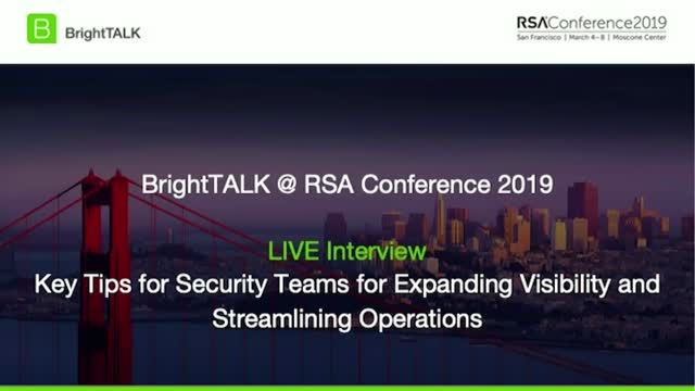 Key Tips for Security Teams for Expanding Visibility and Streamlining Operations