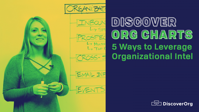 Discover Org Charts: 5 Ways to Leverage Organizational Intel