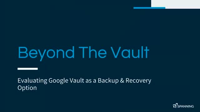 Beyond The Vault: Evaluating Google Vault as a Backup & Recovery Option