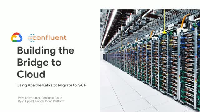 Bridge to Cloud: Using Apache Kafka to Migrate to GCP