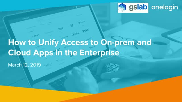 How to Unify Access to On-Prem and Cloud Apps in the Enterprise