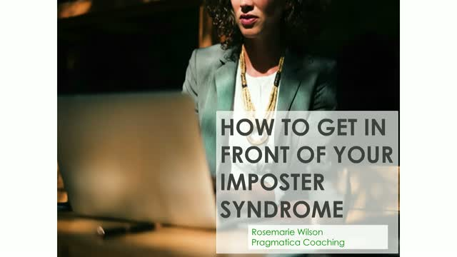 How to Get in Front of your 'Imposter Syndrome' and Self-Doubt