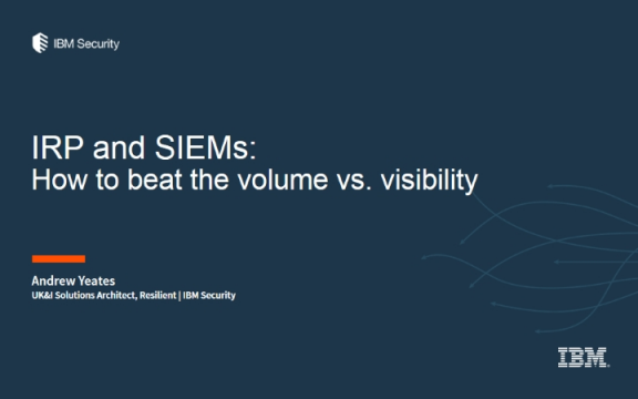 IRP and SIEMs: How to beat the volume vs. visibility
