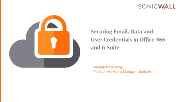 Securing Email, Data and User Credentials in Office 365 and G Suite