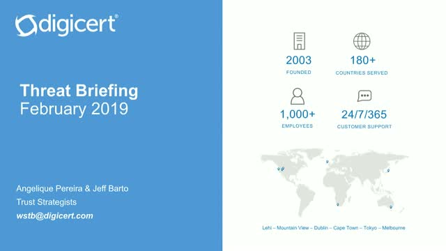 DigiCert Trends and Threats Briefing - February 2019