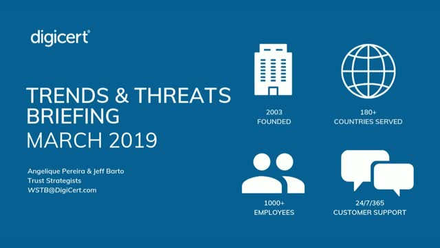 DigiCert Trends and Threats Briefing - March 2019