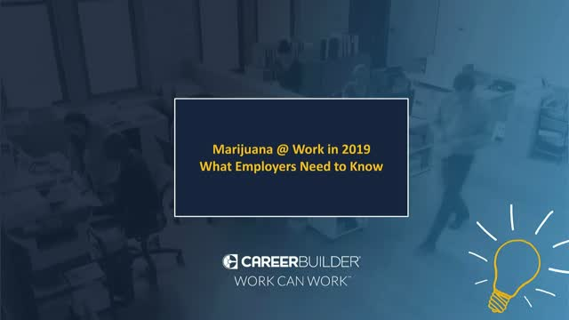 Marijuana @ Work in 2019 - What Employers Need to Know