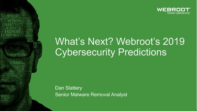 What's Next? Webroot's 2019 Cybersecurity Predictions