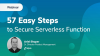 57 Easy Steps to Secure Serverless Functions