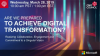 Are We Prepared to Achieve Digital Transformation?